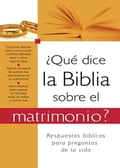 Qué dice la Biblia sobre el matrimonio?: What the Bible Says About Marriage - Barbour Publishing, Inc.