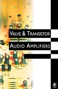 Valve and Transistor Audio Amplifiers - Hood, John Linsley