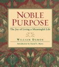 Noble Purpose: Joy of Living a Meaningful Life - Damon
