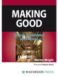Making Good: Prisons, Punishment and Beyond - Wright, Martin