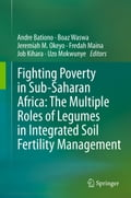 Fighting Poverty in Sub-Saharan Africa: The Multiple Roles of Legumes in Integrated Soil Fertility Management - Andre Bationo, Boaz Waswa, Fredah Maina, Jeremiah M. Okeyo, Job Kihara, Uzo Mokwunye