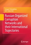 Russian Organized Corruption Networks and their International Trajectories - M.R. Haberfeld, Serguei Cheloukhine