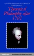 Theoretical Philosophy after 1781 - Kant, Immanuel