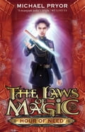 Laws Of Magic 6: Hour Of Need - Michael Pryor