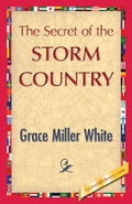 The Secret of the Storm Country - White, Grace Miller