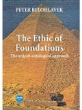 The ethic of foundations - Belohlavek, Peter