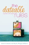 The Dateable Rules - Hayley DiMarco, Justin Lookadoo