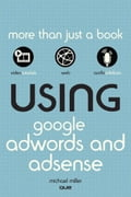 Using Google AdWords and AdSense - Miller, Michael