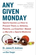 Any Given Monday - Don Yaeger, James R. Andrews, M.D.