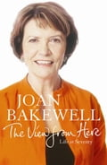 The View From Here - Joan Bakewell