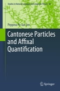 Cantonese Particles and Affixal Quantification - Peppina Po-lun Lee