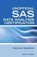 SAS Statistics Data Analysis Certification Questions: Unofficial SAS Data analysis Certification and Interview Questions - Sanchez-Clark, Terry
