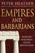 Empires and Barbarians - Peter Heather
