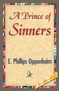 A Prince of Sinners - Oppenheim, E. Phillips