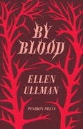 By Blood - Ellen Ullman