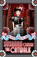 Susanna Covers the Catwalk - Mary Hogan
