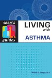 Living with Asthma (Teen's Guides) - William E. Berger