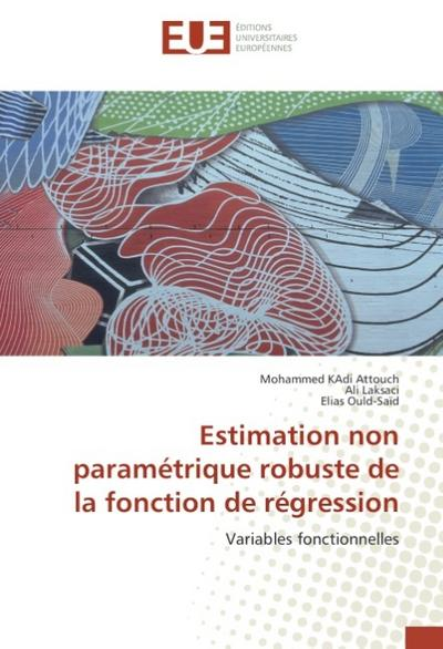 Estimation non paramétrique robuste de la fonction de régression - Mohammed KAdi Attouch