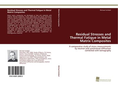 Residual Stresses and Thermal Fatigue in Metal Matrix Composites - Michael Schöbel