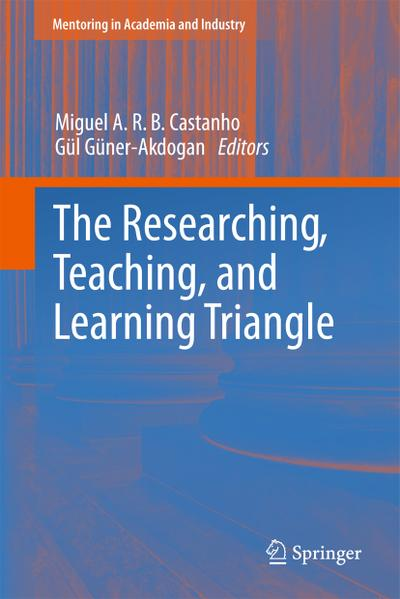 The Researching, Teaching, and Learning Triangle - Miguel A. R. B. Castanho