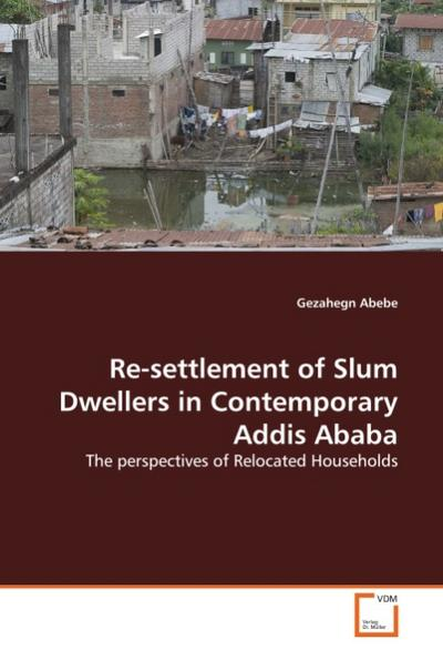 Re-settlement of Slum Dwellers in Contemporary Addis Ababa - Gezahegn Abebe