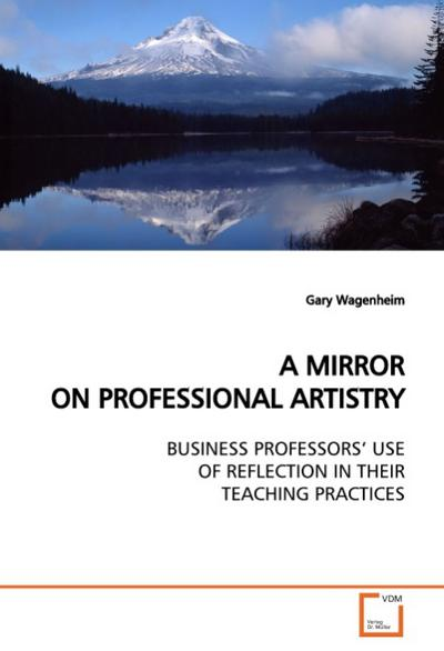 A MIRROR ON PROFESSIONAL ARTISTRY - Gary Wagenheim
