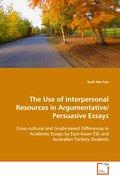 The Use of Interpersonal Ressources in Argumentative/Persuasive Essays - Sook Hee LEE