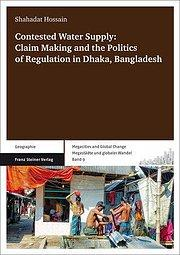 Contested Water Supply: Claim Making and the Politics of Regulation in Dhaka, Bangladesh - Shahadat Hossain