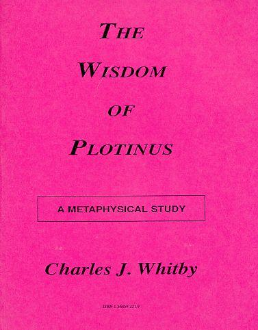The Wisdom of Plotinus. A Metaphysical Study. - Whitby, Charles J.