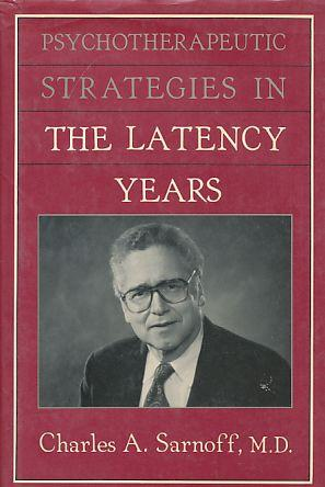 Psychotherapeutic Strategies in the Latency Years. - Sarnoff, Charles A.