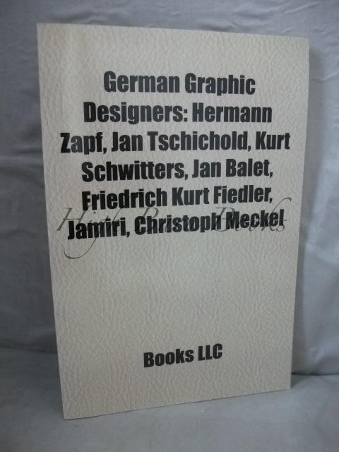 German Graphic Designers: Hermann Zapf, Jan Tschichold, Kurt Schwitters, Jan Balet, Friedrich Kurt Fiedler, Jamiri, Christoph Meckel et al