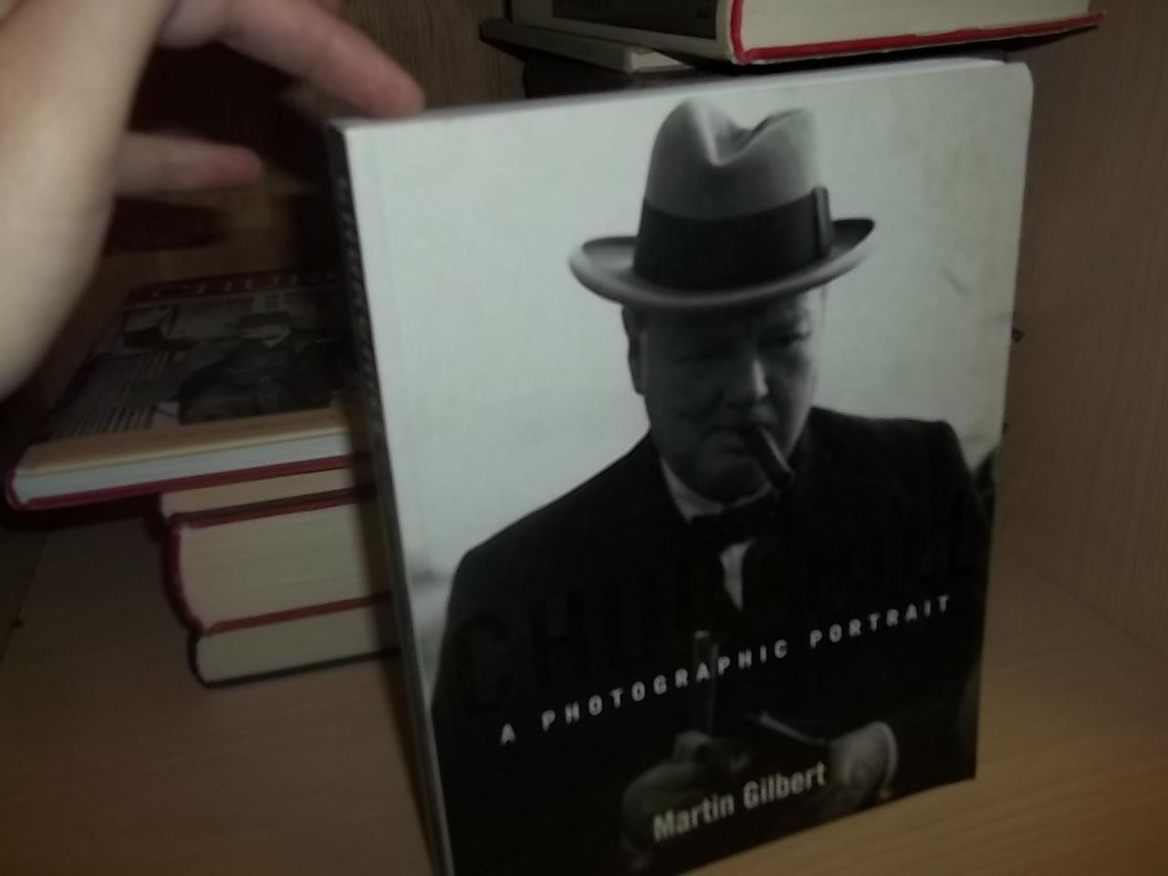 Churchill : A Photographic Portrait - Gilbert, Martin