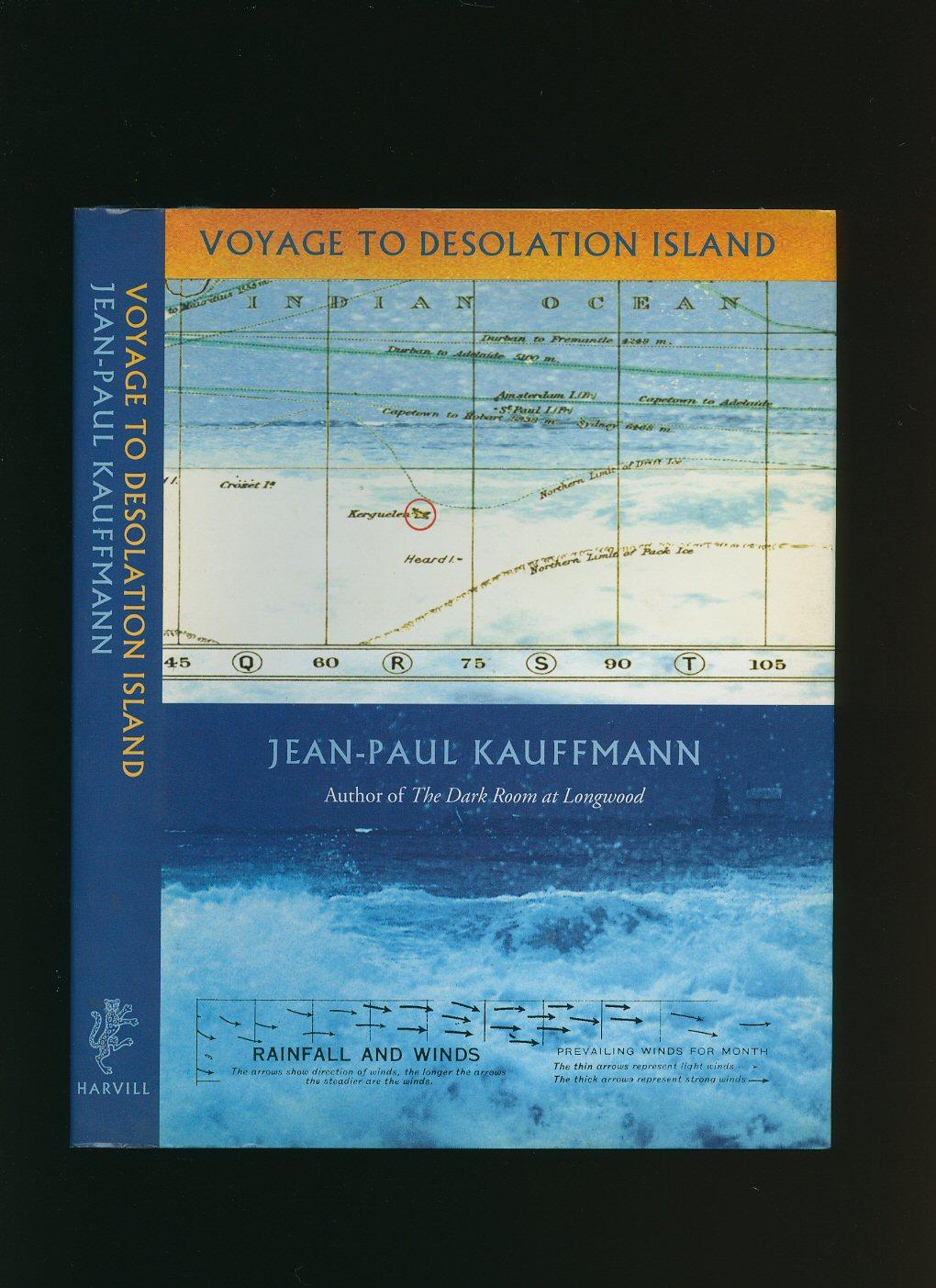 Voyage to Desolation Island - Kauffmann, Jean-Paul [Translated by Patricia Clancy]