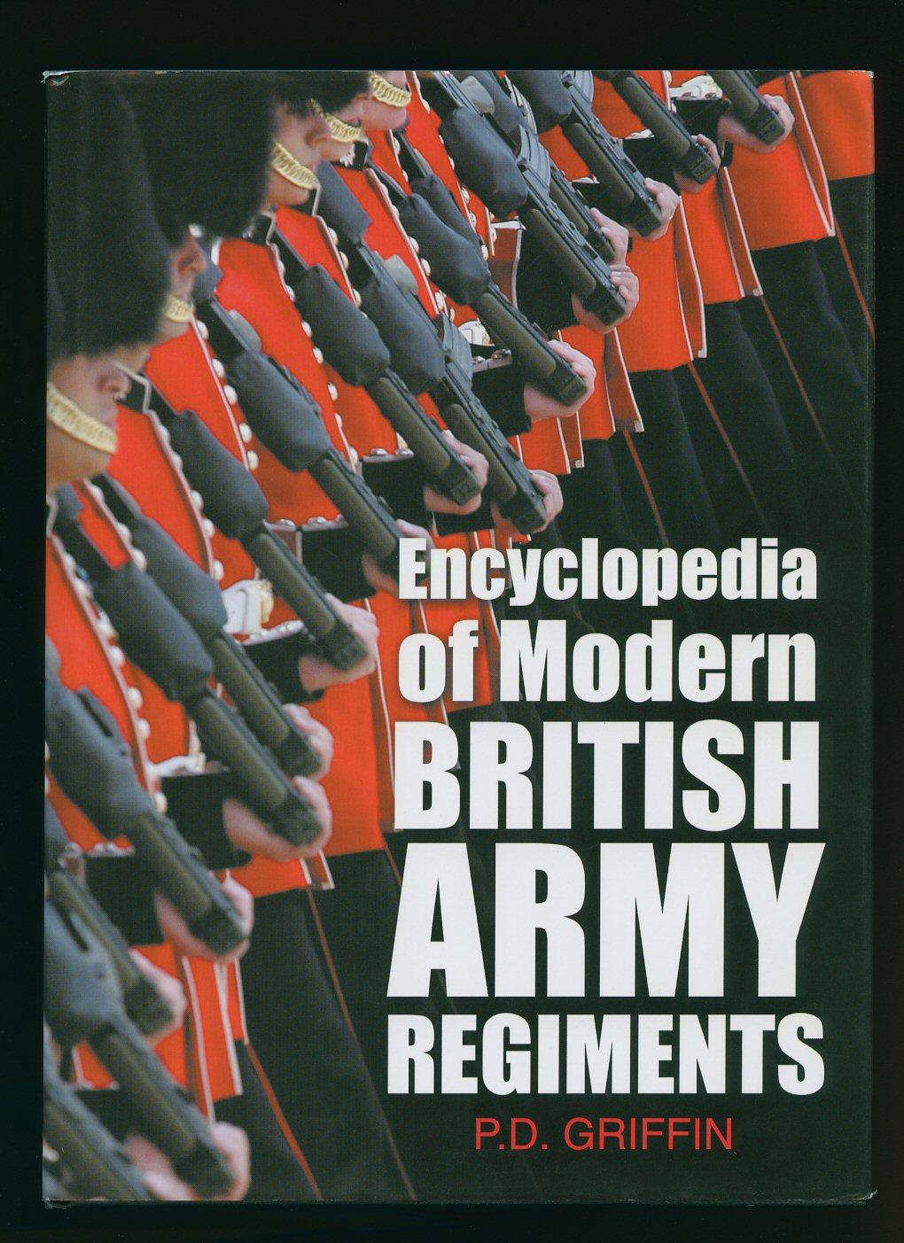 Encyclopedia of Modern British Army Regiments - Griffin, P. D.
