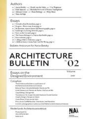 ARCHITECTURE BULLETIN 02 ESSAYS ON THE DESIGNED ENVIRONMENT,