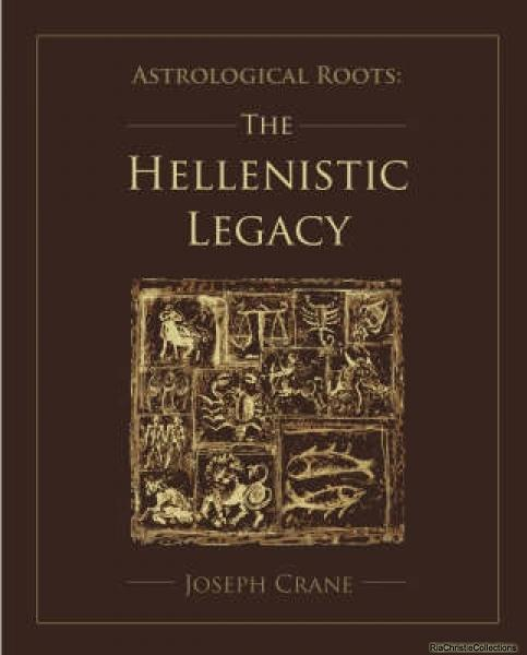Astrological Roots: the Hellenistic Legacy - Joseph Crane