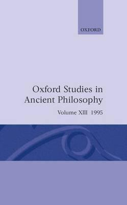 Oxford Studies in Ancient Philosophy: Volume XIII: 1995 - Taylor, C. C. W.