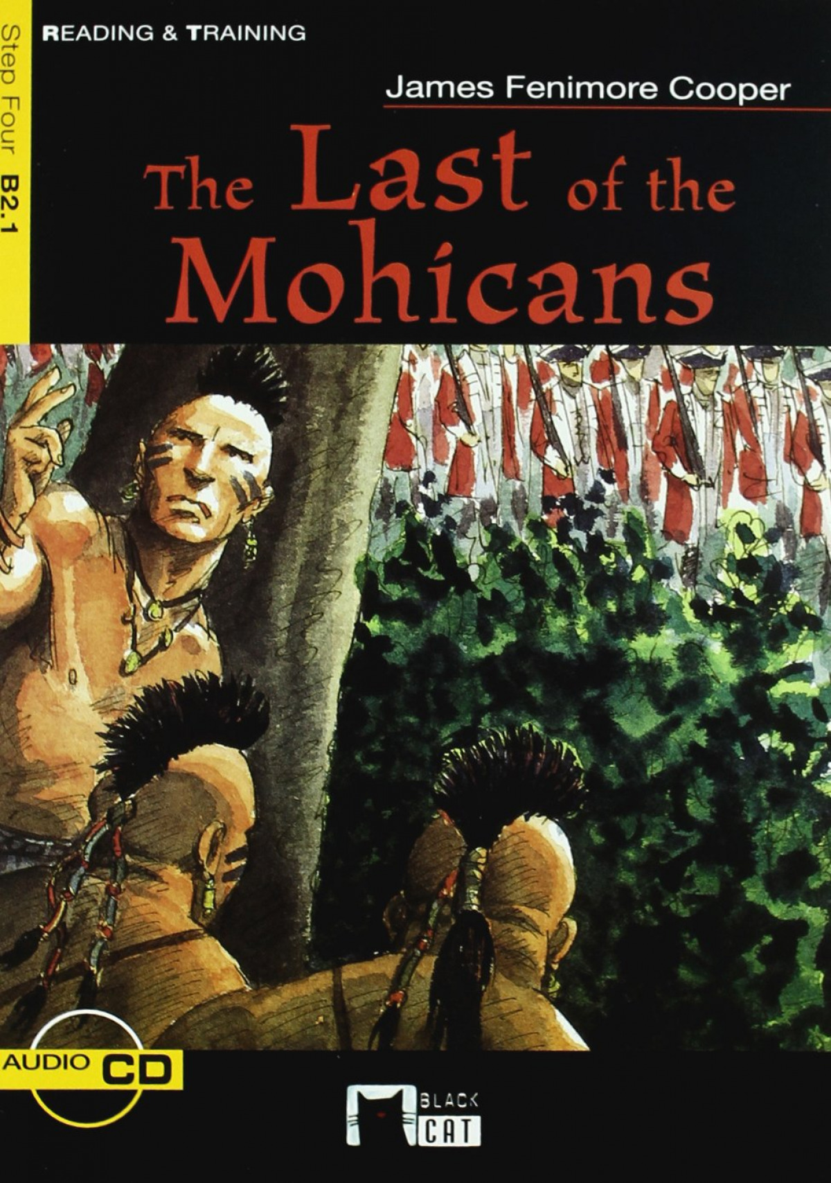 The Last of the Mohicans. Book + CD - Cideb Editrice S.R.L.