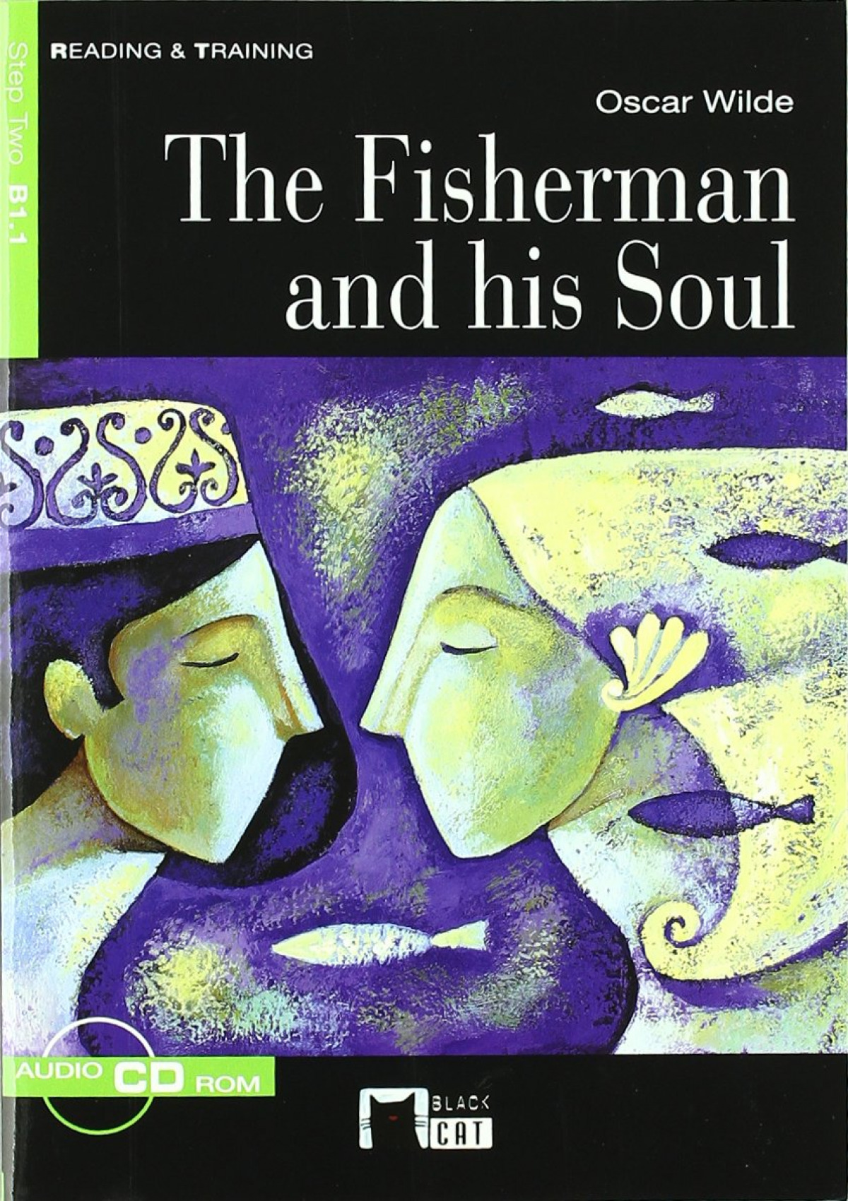 The Fisherman and his Soul. Book + CD-ROM - Cideb Editrice S.R.L.