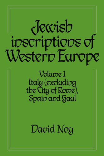 Jewish Inscriptions of Western Europe: Volume 1, Italy (Excluding the City of Rome), Spain and Gaul - Noy, David