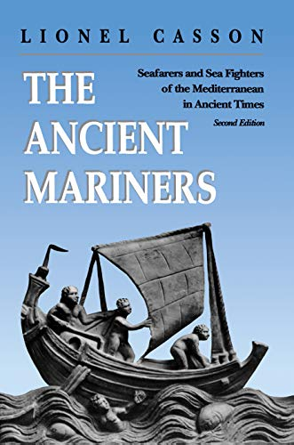 The Ancient Mariners ? Seafarers and Sea Fighters of The Mediterranean in Ancient Times (Paper) - L. Casson