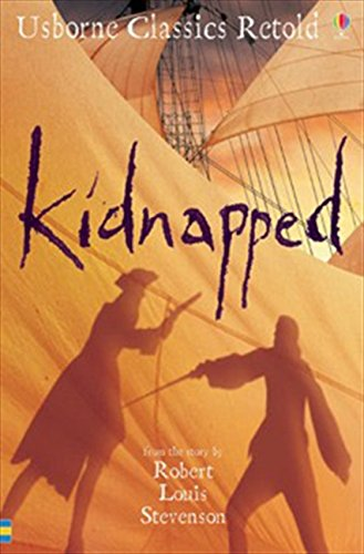 Kidnapped: From the Novel by Robert Louis Stevenson (Usborne Classics Retold) - Retold by Henry Brook, Brook, Henry