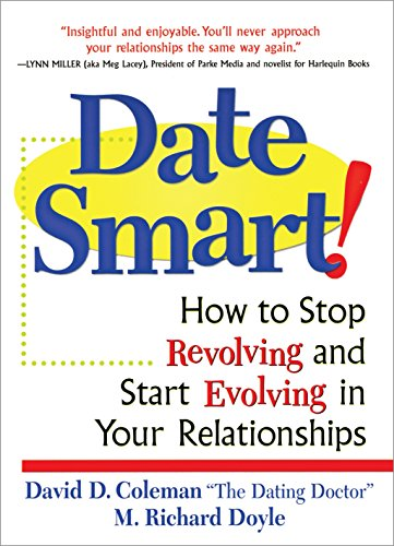Date Smart!: How to Stop Revolving and Start Evolving in Your Relationships - Coleman, David D.; Doyle, Richard