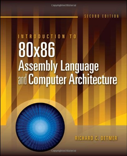 Introduction to 80X86 Assembly Language and Computer Architecture - Richard C. Detmer