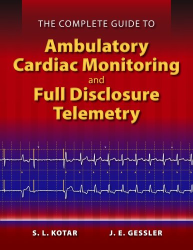 The Complete Guide to Ambulatory Cardiac Monitoring and Full Disclosure Telemetry (Paperback) - S. L. Kotar, J. E. Gessler