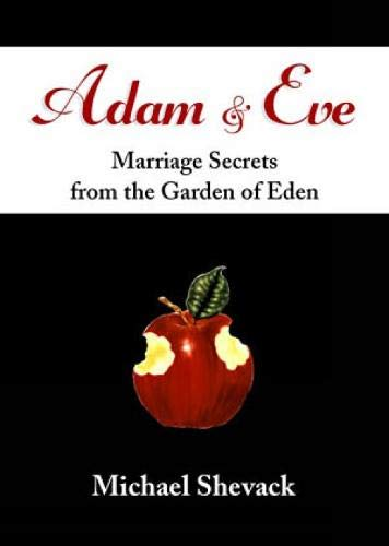 Adam and Eve : Marriage Secrets from the Garden of Eden - Shevack, Michael