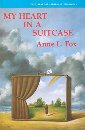 My Heart In A Suitcase - The library of holocaust testimonies Story of a child, uprooted from a loving and protected home, who was sent to strangers in a strange country to fend for herself. In this memoire Anne L. Fox wrote about her childhood in Nazi Ge - Fox, Anne L.