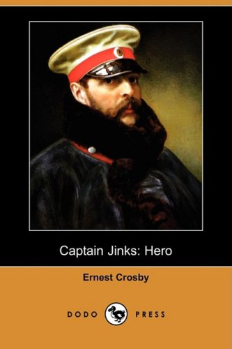 Captain Jinks: Hero (Dodo Press) (Paperback) - Ernest Crosby