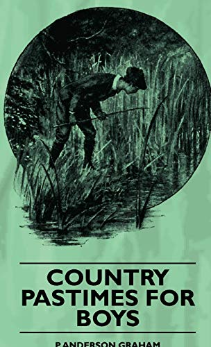 Country Pastimes For Boys - P. Anderson Graham