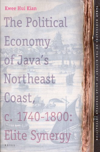 The Political Economy of Java's Northeast Coast, c. 1740-1800 - Veenhof